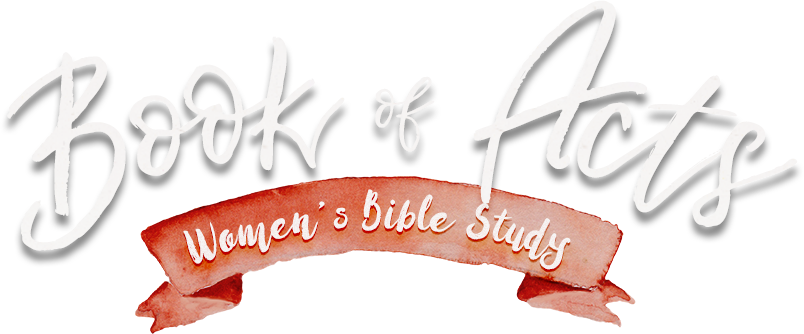 Book of Acts: Women's Bible Study