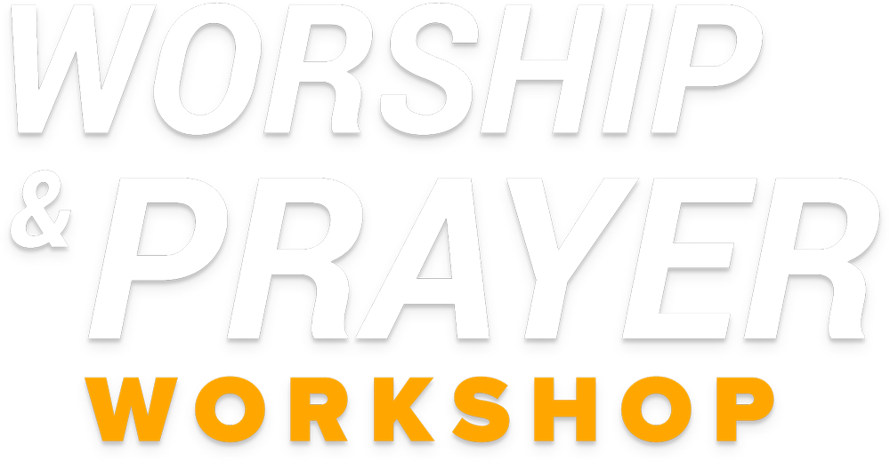 Worshop & Prayer Workshop